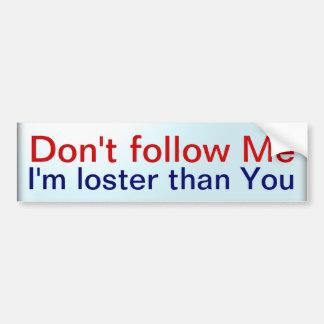 Volg me niet bumpersticker