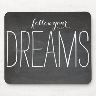 Volg uw dromen muismat