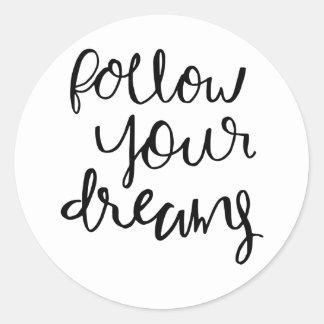 volg uw dromen ronde sticker
