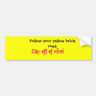 Volg uw gele baksteenweg.  , Verblijf weg van m… Bumpersticker