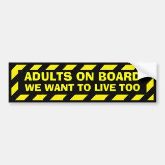 Volwassenen aan boord van willen wij ook leven bumpersticker