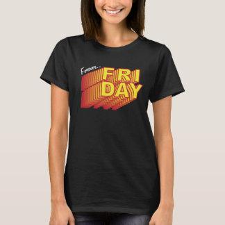 Voor altijd de Dromen van de Vrijdag T Shirt