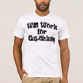 Voor Cupcakes zal werken T Shirt