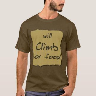Voor Voedsel zal beklimmen T Shirt