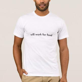 voor voedsel zal werken t shirt
