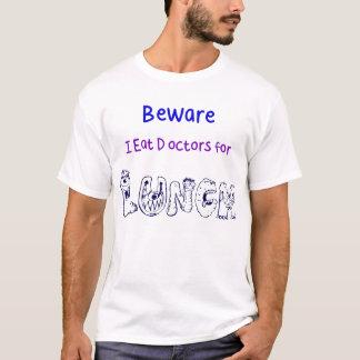 Voorzichtig zijn Artsen T Shirt