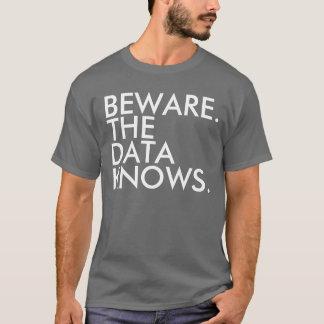 Voorzichtig zijn de gegevens kent T-shirt
