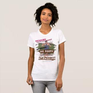 Voorzichtig zijn Gekke Pooper! T Shirt