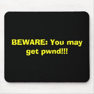 VOORZICHTIG ZIJN: U kunt krijgen pwnd!!! Muismat