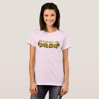 Voorzichtig zijn van de T-shirt van de Dames van