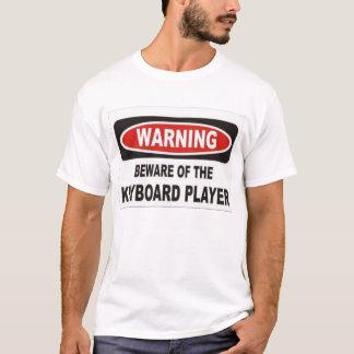 voorzichtig zijn van de toetsenbordspeler t shirt