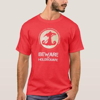 Voorzichtig zijn van Geweldige Overhemd - Mannen T Shirt