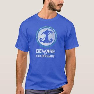 Voorzichtig zijn van Overhemd HoldSquare - Mannen T Shirt