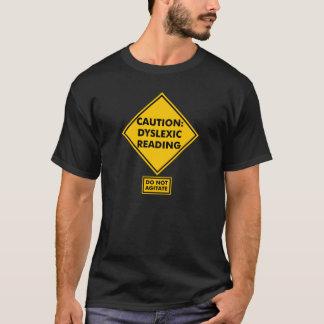 Voorzichtigheid: De Lezing van de dyslectische T Shirt