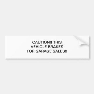 Voorzichtigheid!! Dit voertuig remt voor Garage sa Bumpersticker