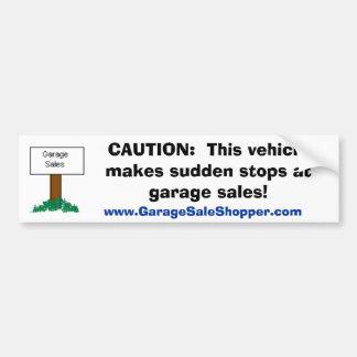 VOORZICHTIGHEID:  Plotselinge Einden bij Garage sa Bumpersticker