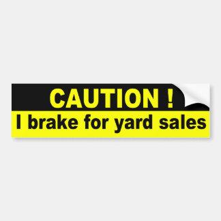Voorzichtigheid, rem ik voor garage sales bumpersticker