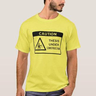 Voorzichtigheid: Thesis in aanbouw (Zwarte Tekst) T Shirt