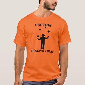 Voorzichtigheid: Vooruit met het jongleren T Shirt