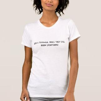 """""""Vraag een tiener,""""… T-shirt"""