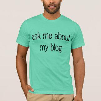 Vraag me over mijn blogt-shirt t shirt