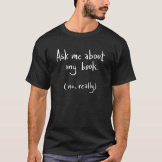 Vraag me over Mijn Boek (zwarte t-shirt) T Shirt