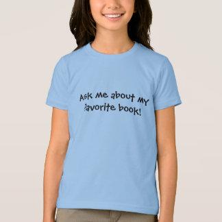 Vraag me over mijn favoriet boek t shirt