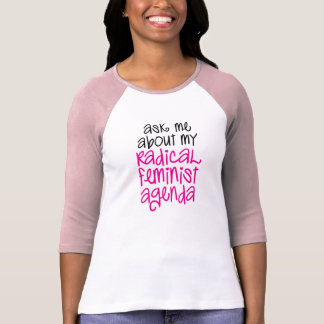 VRAAG ME OVER MIJN RADICALE FEMINISTISCHE AGENDA T SHIRT