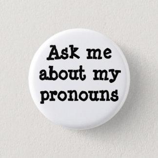 Vraag me over mijn voornaamwoordenknoop ronde button 3,2 cm