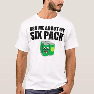 Vraag me over mijn zes pak t shirt