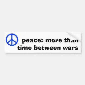 vrede: tijd meer dan tussen oorlogen bumpersticker