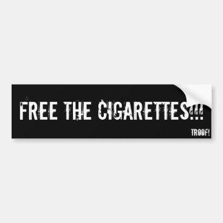 Vrij de sigaretten!!! bumpersticker