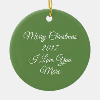 Vrolijke Kerstmis 2017 I houdt meer van u Rond Keramisch Ornament