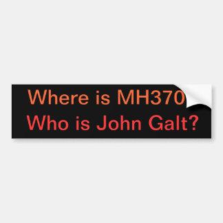 Waar is MH370? Who is John Galt? Bumpersticker