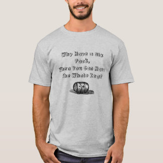 Waarom hebben Zes inpakken u kan het Gehele Vaatje T Shirt