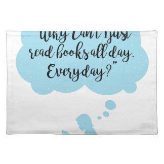 Waarom ik de hele dag elke dag Gelezen geen Boeken Placemat