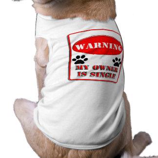 Waarschuwen van Mijn Eigenaar is Enig T-shirt