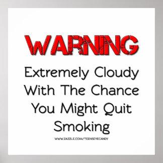 Waarschuwend zou u kunnen ophouden met rokend poster