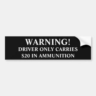 Waarschuwing! De bestuurder draagt slechts $20 in  Bumpersticker