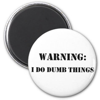 waarschuwing doe ik stomme dingen magneet