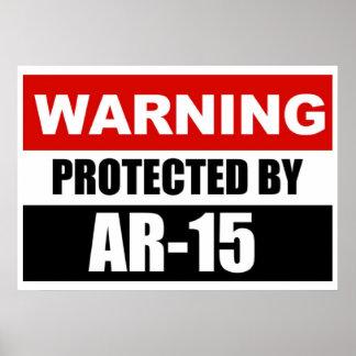 WAARSCHUWING - DOOR AR-15 Poster/Teken wordt BESCH Poster