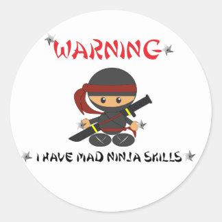 Waarschuwing heb ik gekke Vaardigheden Ninja - Ronde Sticker