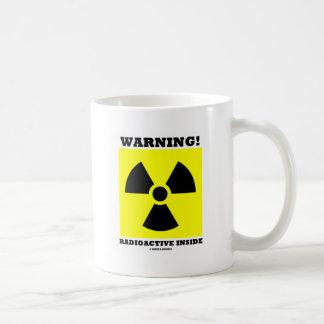 Waarschuwing! Radioactieve Binnenkant (het Teken Koffiemok
