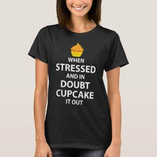 Wanneer Beklemtoond en in Twijfel Cupcake het uit T Shirt