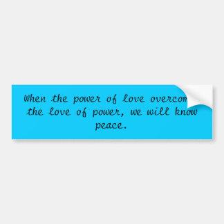 Wanneer de macht van liefde de liefde van po… bumpersticker