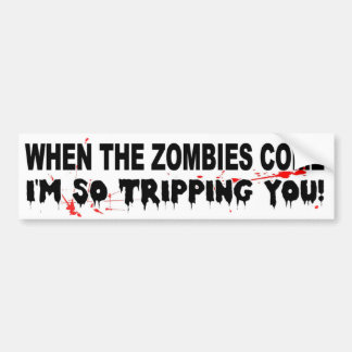 Wanneer de zombieën komen haal ik grappig u over bumpersticker