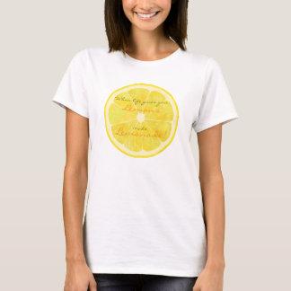 Wanneer het leven u citroenen geeft, maak t shirt