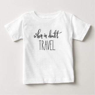 Wanneer in de Reis van de Twijfel Baby T Shirts