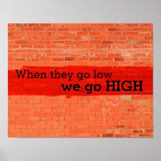"""""""Wanneer zij laag gaan, hoog gaan wij. Poster"""