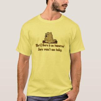 Wat als er geen morgen is?  De Dag van Groundhog T Shirt